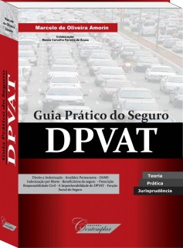 Guia Prático do Seguro DPVAT  -  Marcelo de Oliveira Amorín