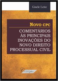 Comentários às principais Inovaçoes do Novo Direito Processual Civil