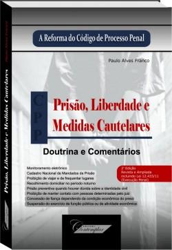 Prisão, Liberdade e Medidas Cautelares - 2a. Edição -  Paulo Alves Franco