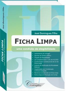 Ficha Limpa: uma condição de elegibilidade - José Domingues Filho