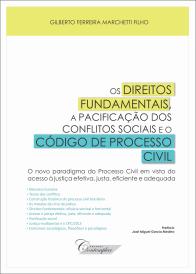 Os Direitos Fundamentais, a Pacificação dos Conflitos Sociais e o Código de Processo Civil