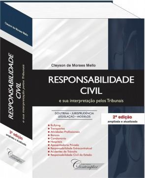 Responsabilidade Civil e sua intepretação pelos Tribunais - 2a edição - Cleyson de Moraes Mello