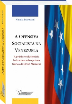 A Ofensiva Socialista na Venezuela - Natalia Scartezini
