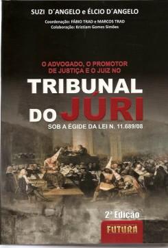 O ADVOGADO, O PROMOTOR DE JUSTIÇA E O JUIZ NO TRIBUNAL DO JÚRI