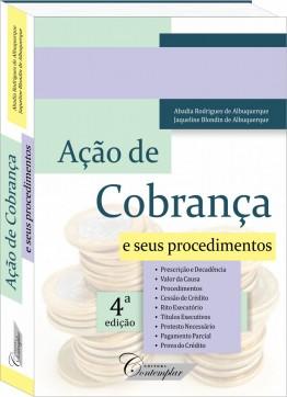 Ação de Cobrança (4a ed.) - Abadia Rodrigues de Albuquerque e Jaqueline Blondin de Albuquerque