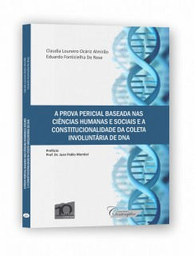 A Prova Pericial Baseada nas Ciências Humanas e Sociais e a Constitucionalidade da Coleta Involuntária de DNA
