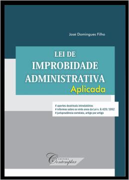 Lei de Improbidade Administrativa Aplicada