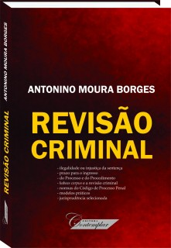 Revisão Criminal - Antonino Moura Borges