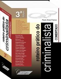 Roteiro Prático do Criminalista (3a. Edição) - Paulo Alves Franco