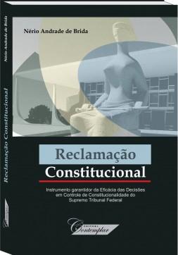 Reclamação Constitucional  -  Nério Andrade de Brida