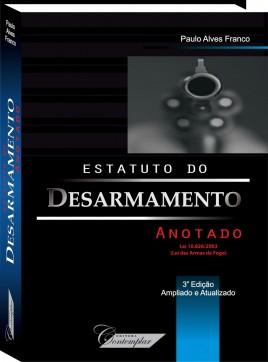 Estatuto do Desarmamento Anotado  -  Paulo Alves Franco