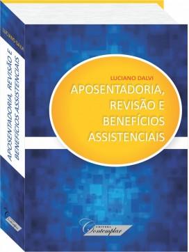 Aposentadoria, Revisão e Benefícios Assistenciais - Luciano Dalvi