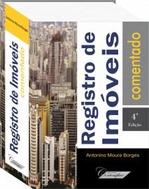 Registro de Imóveis Comentado 4a. Edição- Antonino Moura Borges
