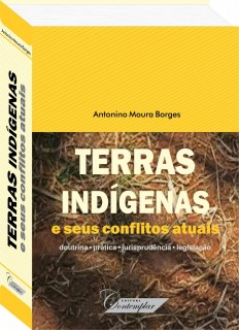 Terras Indígenas e seus Conflitos Atuais - Antonino Moura Borges