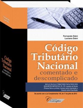 Código Tributário Nacional Comentado e Descomplicado - Fernando Dalvi e Luciano Dalvi
