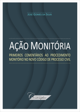 Ação Monitória: primeiros comentários ao procedimento monitório no novo código de processo civil