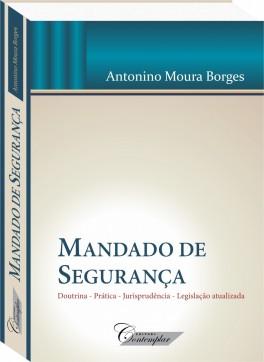 Mandado de Segurança - Antonino Moura Borges