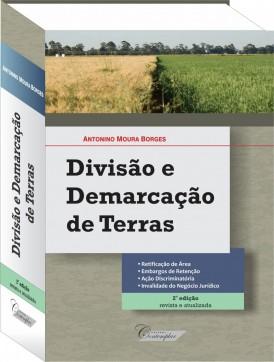 Divisão e Demarcação de Terras(2a. Edição) - Antonino Moura Borges