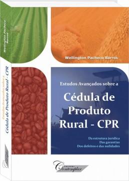 Estudos Avançados sobre a Cédula de Produto Rural - CPR - Wellington Pacheco Barros