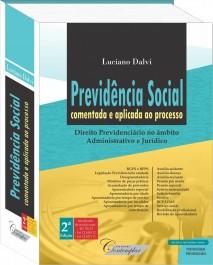 Previdência Social Comentada e Aplicada ao Processo - Luciano Dalvi - 2a Edição