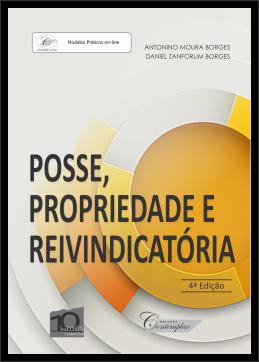 Posse, Propriedade e Reivindicatória (4a. Ed.)