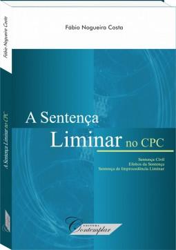 A Sentença Liminar no CPC - Fábio Nogueira Costa