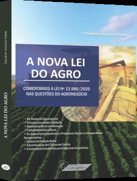 A Nova Lei do Agro - Comentários à Lei 13.986/20