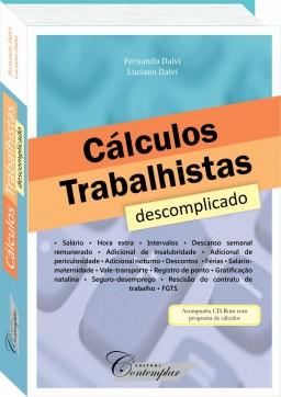 Cálculos Trabalhistas descomplicado - Fernando Dalvi & Luciano Dalvi